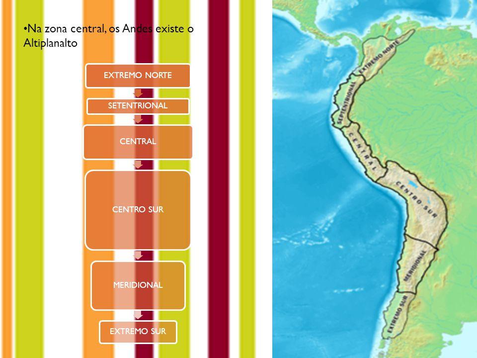 Na zona central, os Andes existe o Altiplanalto