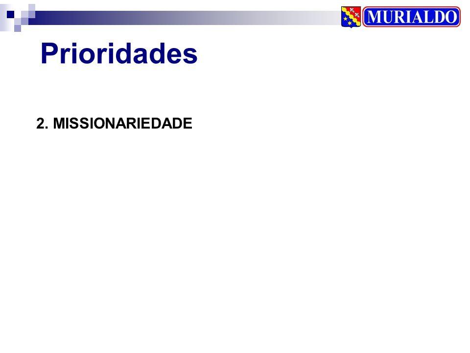 Prioridades 2. MISSIONARIEDADE