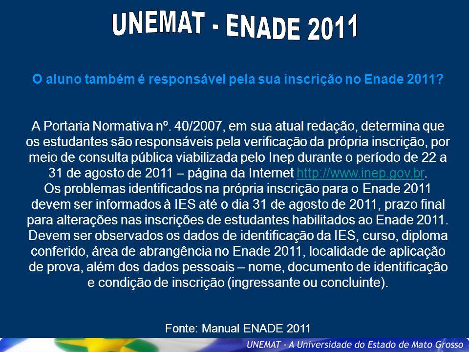 O aluno também é responsável pela sua inscrição no Enade 2011