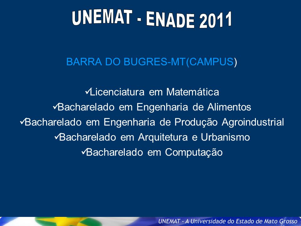 UNEMAT - ENADE 2011 BARRA DO BUGRES-MT(CAMPUS)