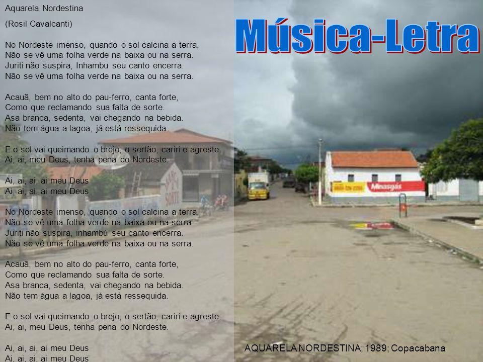 Música-Letra AQUARELA NORDESTINA; 1989; Copacabana Aquarela Nordestina
