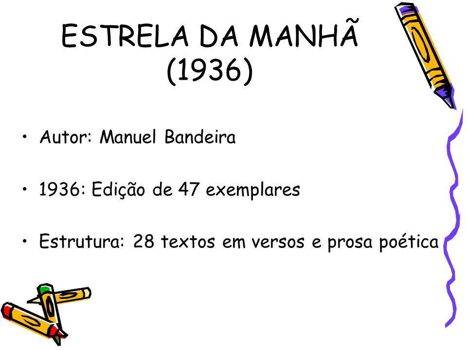 ESTRELA DA MANHÃ (1936) Autor: Manuel Bandeira