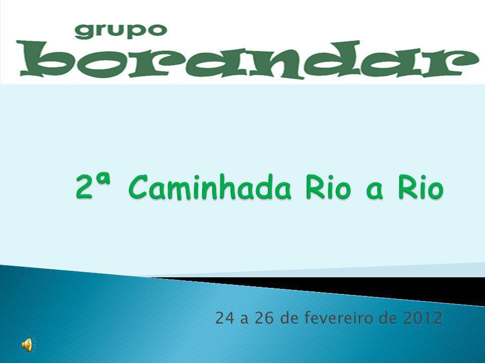 2ª Caminhada Rio a Rio 24 a 26 de fevereiro de 2012