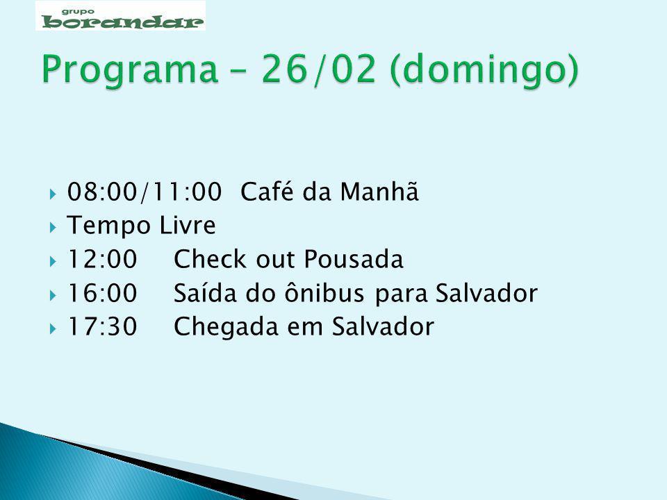 Programa – 26/02 (domingo) 08:00/11:00 Café da Manhã Tempo Livre