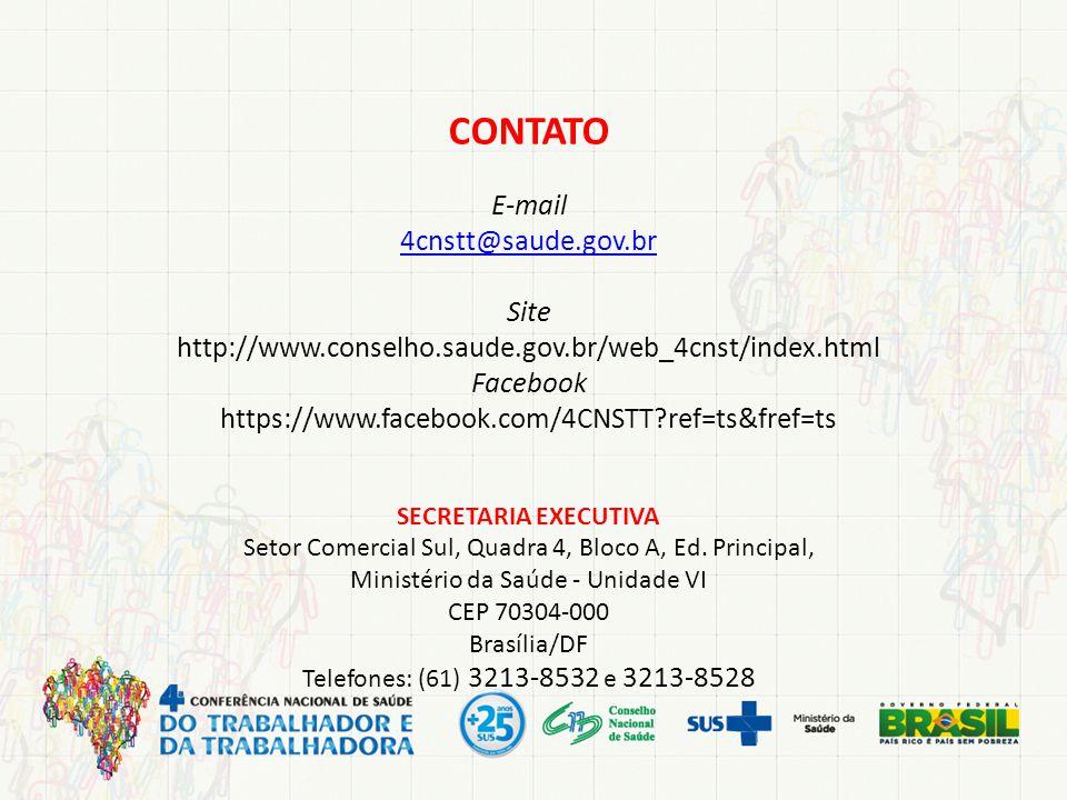 CONTATO E-mail 4cnstt@saude.gov.br Site