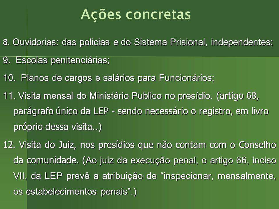 Ações concretas 9. Escolas penitenciárias;