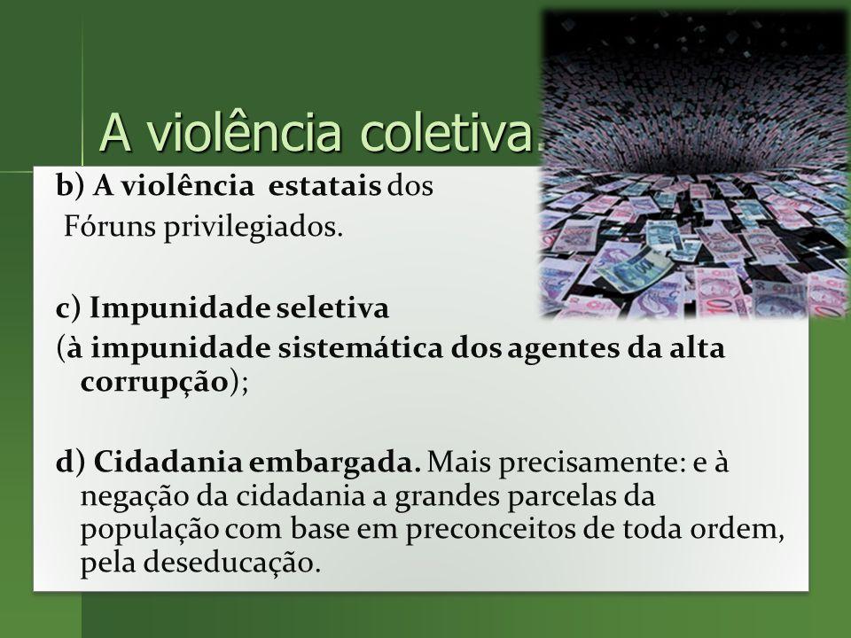 A violência coletiva.