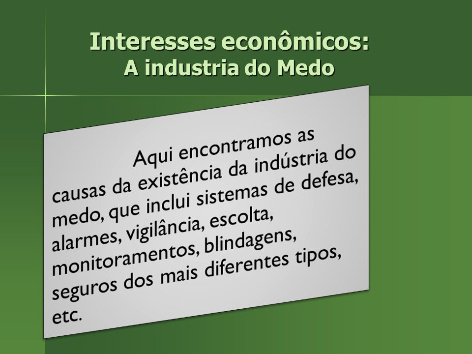 Interesses econômicos: A industria do Medo