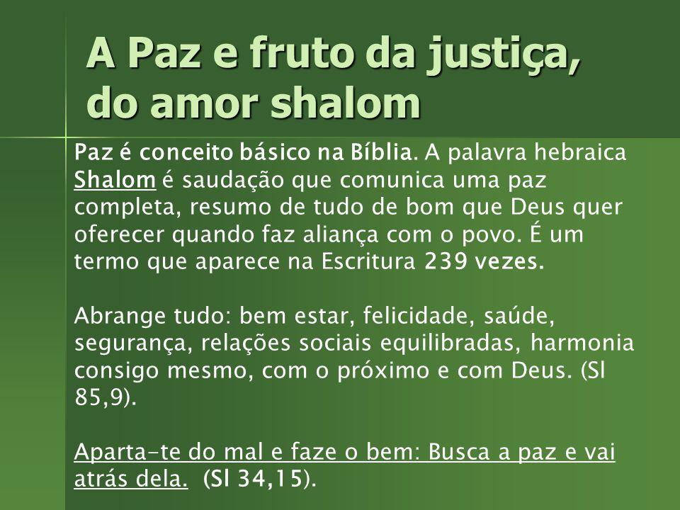 A Paz e fruto da justiça, do amor shalom