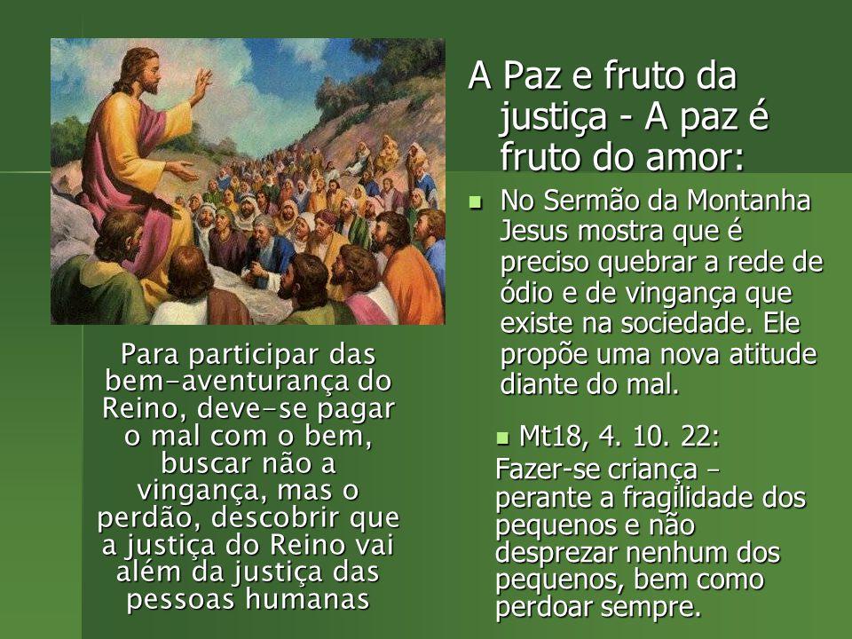 A Paz e fruto da justiça - A paz é fruto do amor: