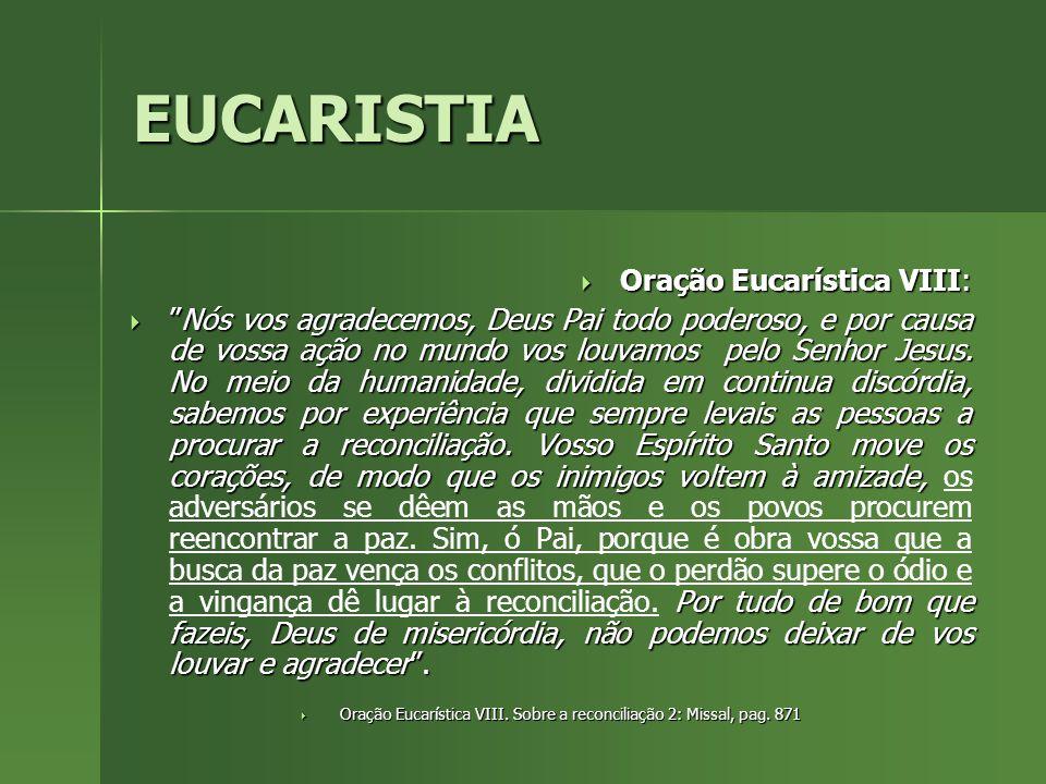 Oração Eucarística VIII. Sobre a reconciliação 2: Missal, pag. 871