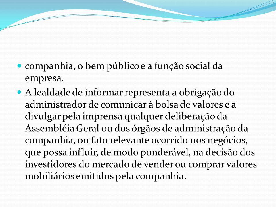 companhia, o bem público e a função social da empresa.