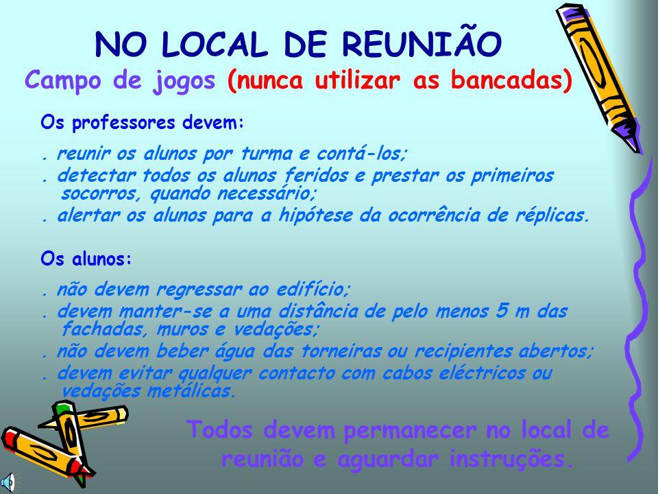 NO LOCAL DE REUNIÃO Campo de jogos (nunca utilizar as bancadas)