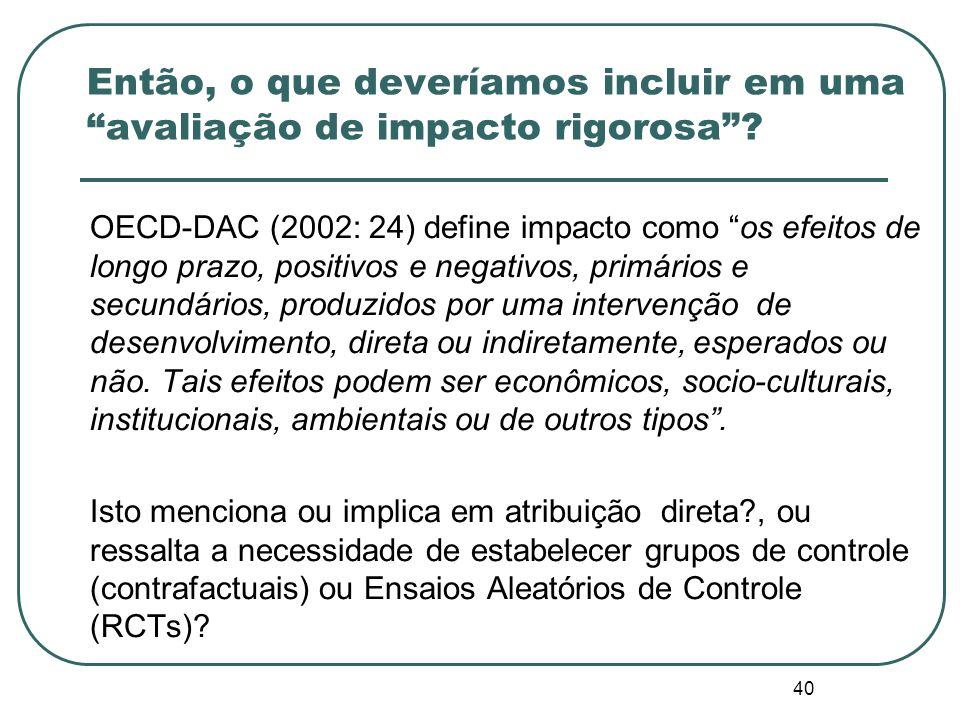 Então, o que deveríamos incluir em uma avaliação de impacto rigorosa
