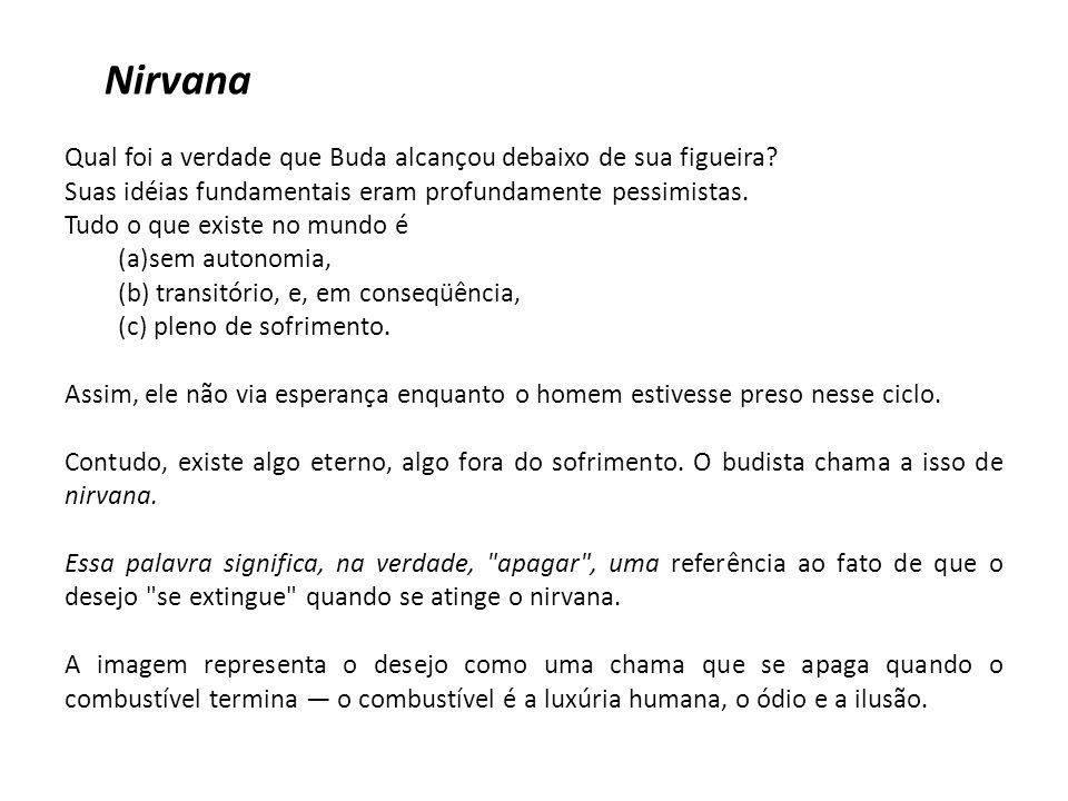 Nirvana Qual foi a verdade que Buda alcançou debaixo de sua figueira