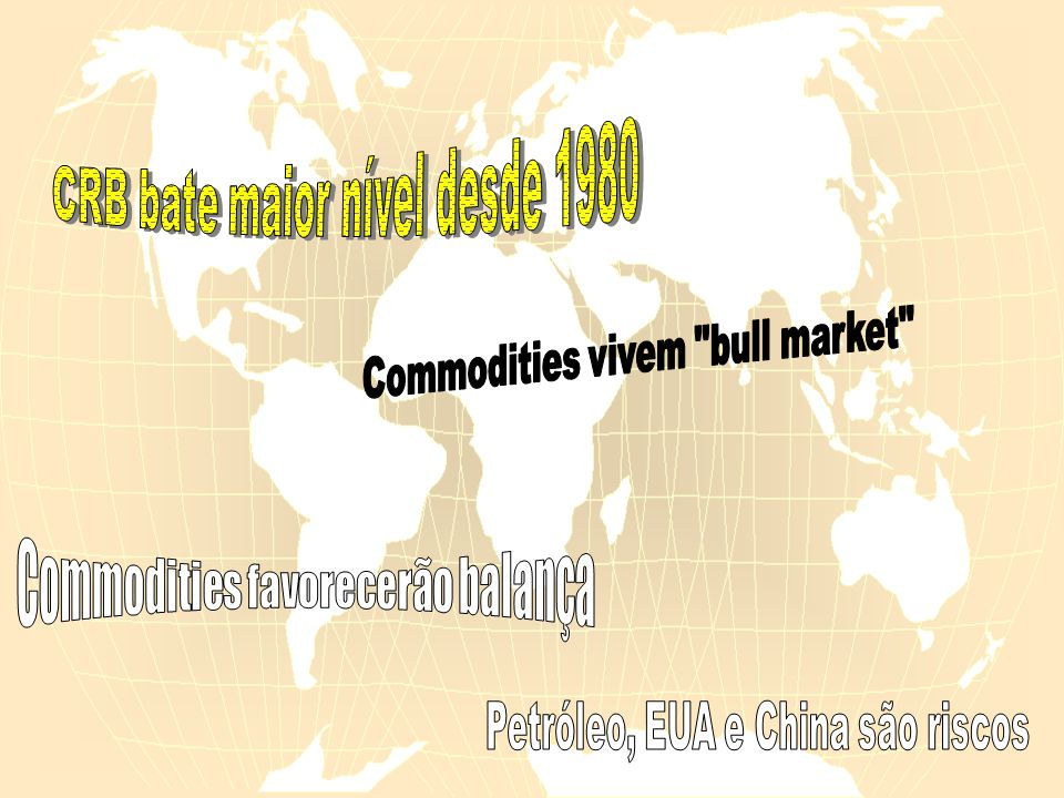 Commodities vivem bull market