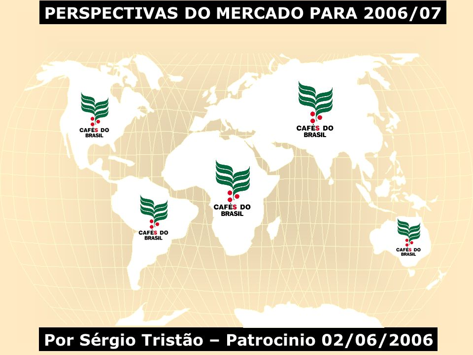 PERSPECTIVAS DO MERCADO PARA 2006/07