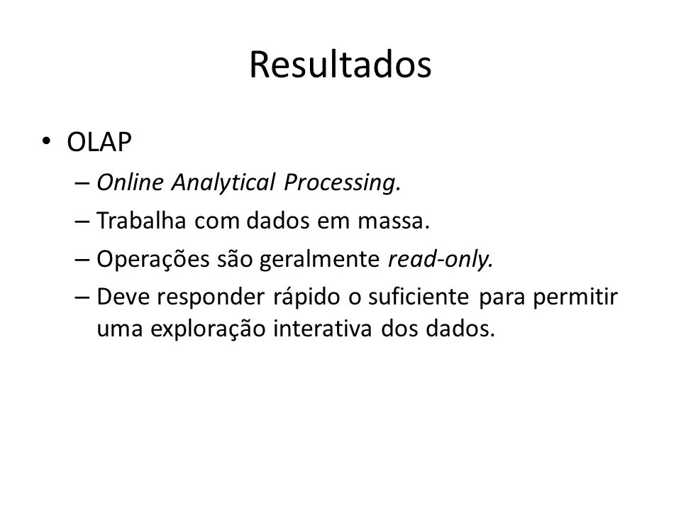 Resultados OLAP Online Analytical Processing.