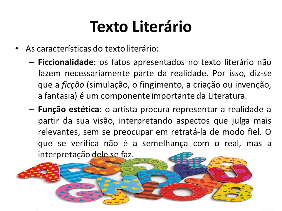 Texto Literário As características do texto literário: