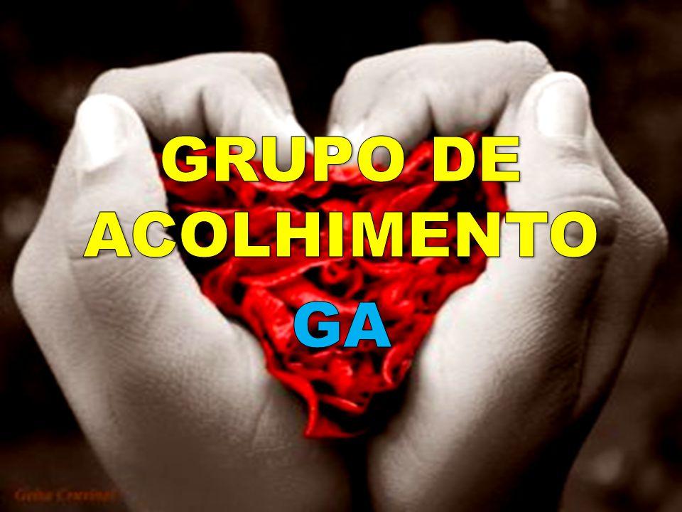 GRUPO DE ACOLHIMENTO GA