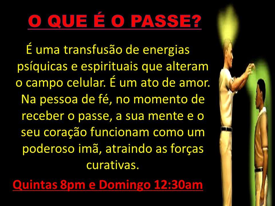 É uma transfusão de energias psíquicas e espirituais que alteram o campo celular. É um ato de amor. Na pessoa de fé, no momento de receber o passe, a sua mente e o seu coração funcionam como um poderoso imã, atraindo as forças curativas. Quintas 8pm e Domingo 12:30am