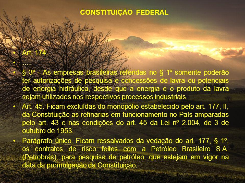 CONSTITUIÇÃO FEDERAL Art. 174. ….
