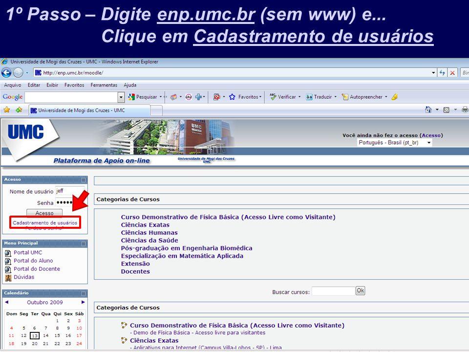 1º Passo – Digite enp.umc.br (sem www) e...