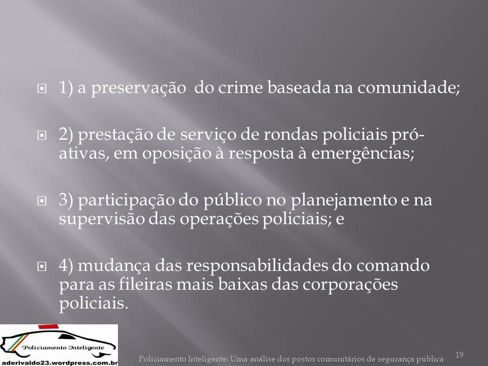 1) a preservação do crime baseada na comunidade;