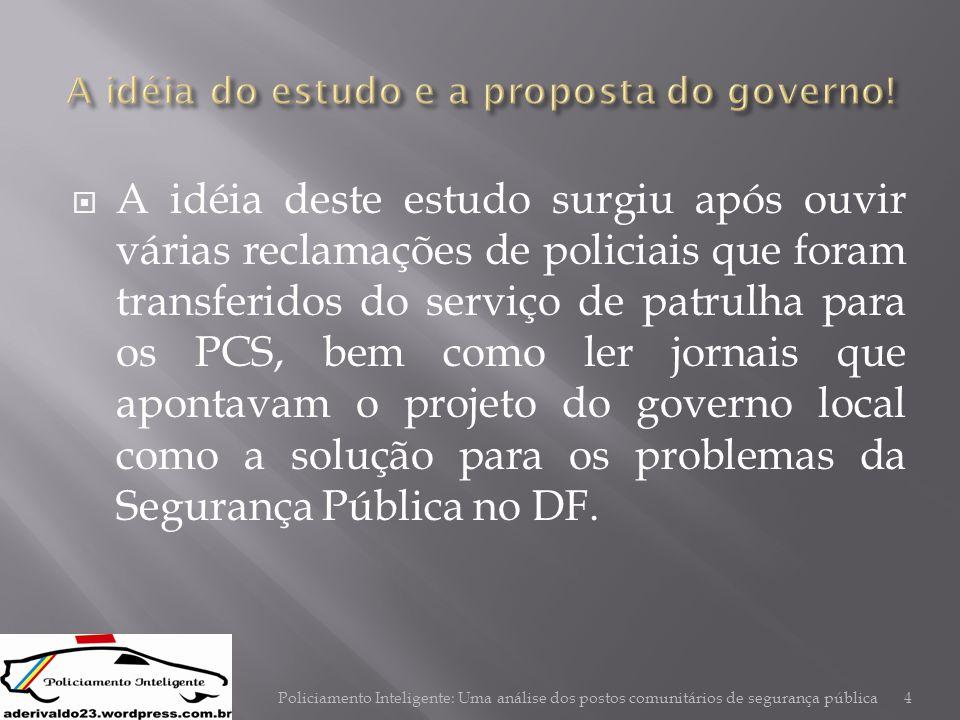 A idéia do estudo e a proposta do governo!