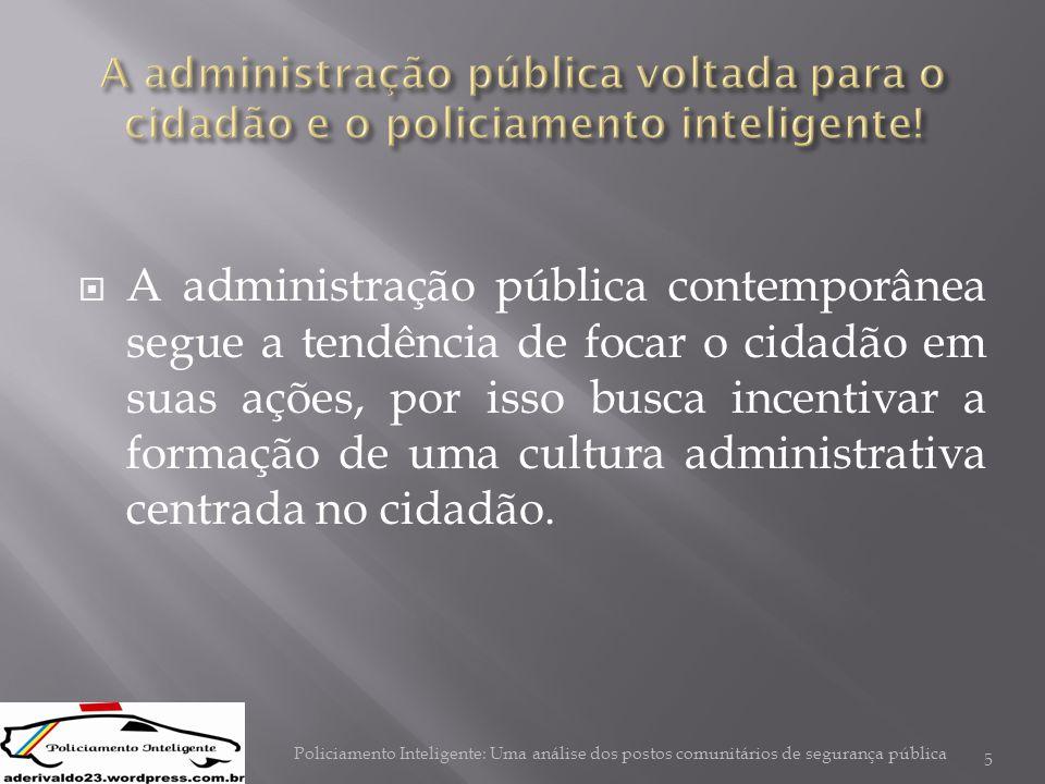 A administração pública voltada para o cidadão e o policiamento inteligente!