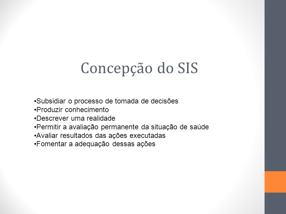 Concepção do SIS Subsidiar o processo de tomada de decisões
