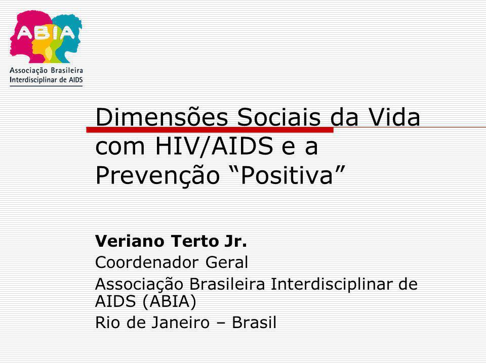 Dimensões Sociais da Vida com HIV/AIDS e a Prevenção Positiva
