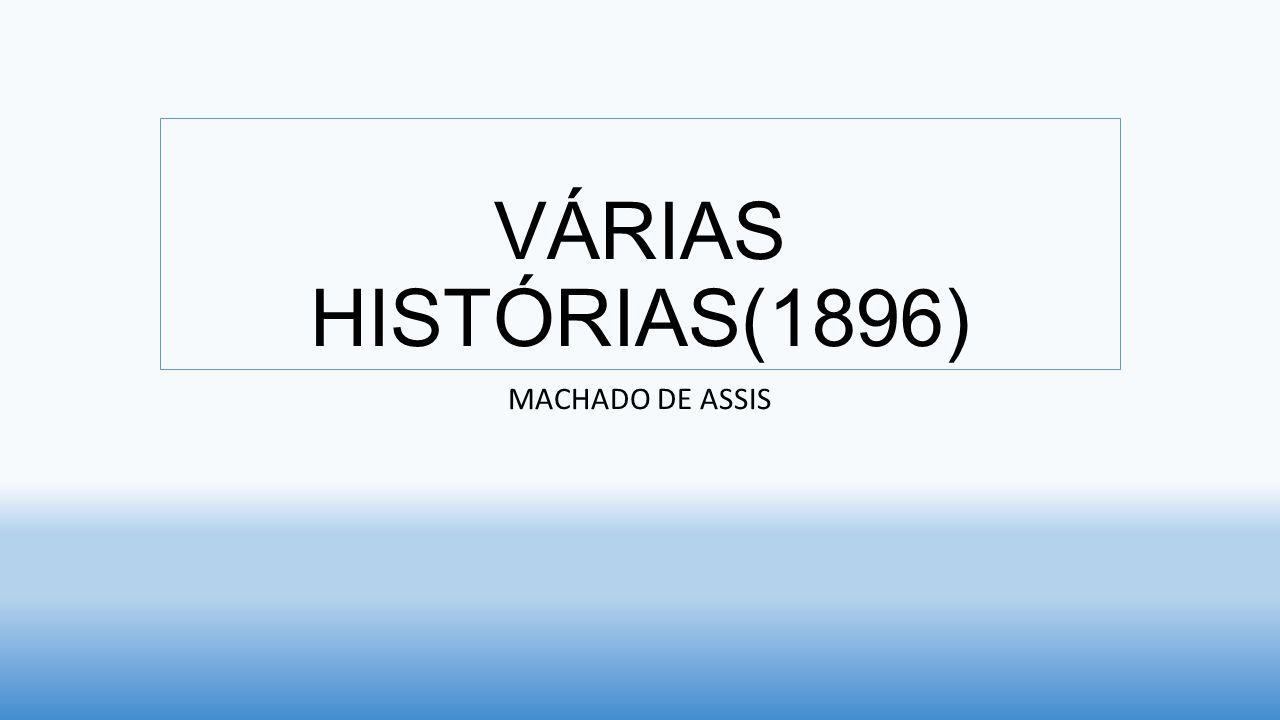 VÁRIAS HISTÓRIAS(1896) MACHADO DE ASSIS