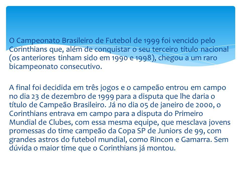 O Campeonato Brasileiro de Futebol de 1999 foi vencido pelo Corinthians que, além de conquistar o seu terceiro título nacional (os anteriores tinham sido em 1990 e 1998), chegou a um raro bicampeonato consecutivo.