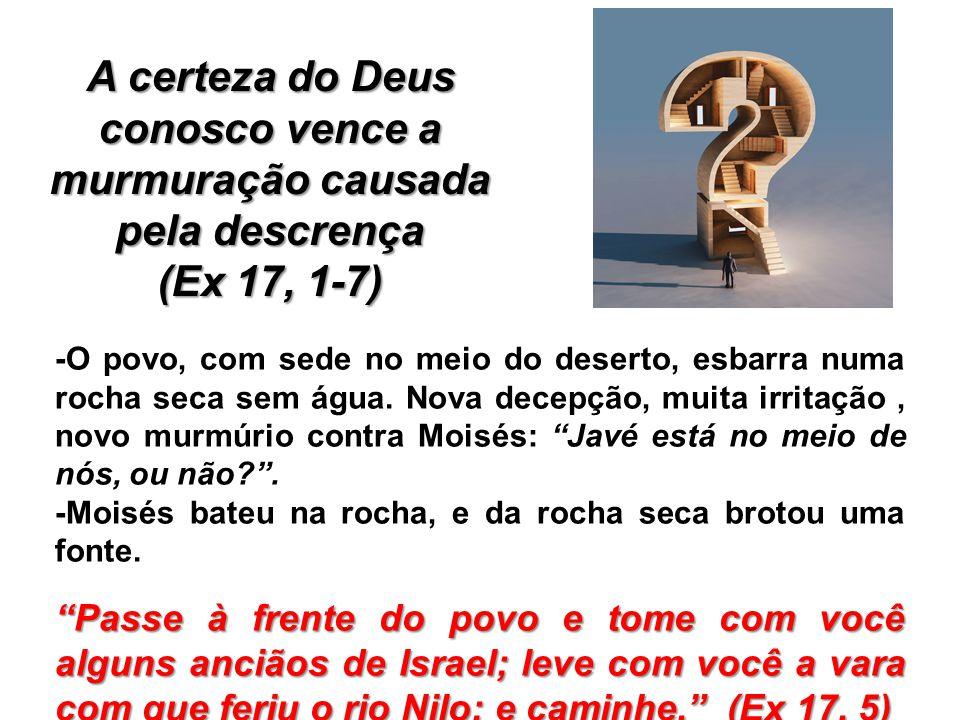 A certeza do Deus conosco vence a murmuração causada pela descrença