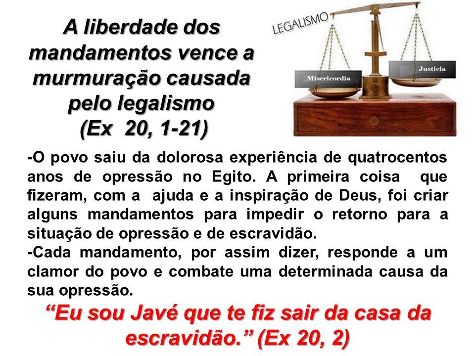 A liberdade dos mandamentos vence a murmuração causada pelo legalismo
