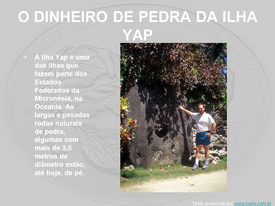 O dinheiro de pedra da Ilha Yap