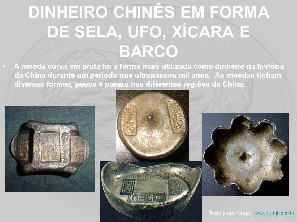DINHEIRO CHINÊS EM FORMA DE SELA, UFO, XÍCARA E BARCO