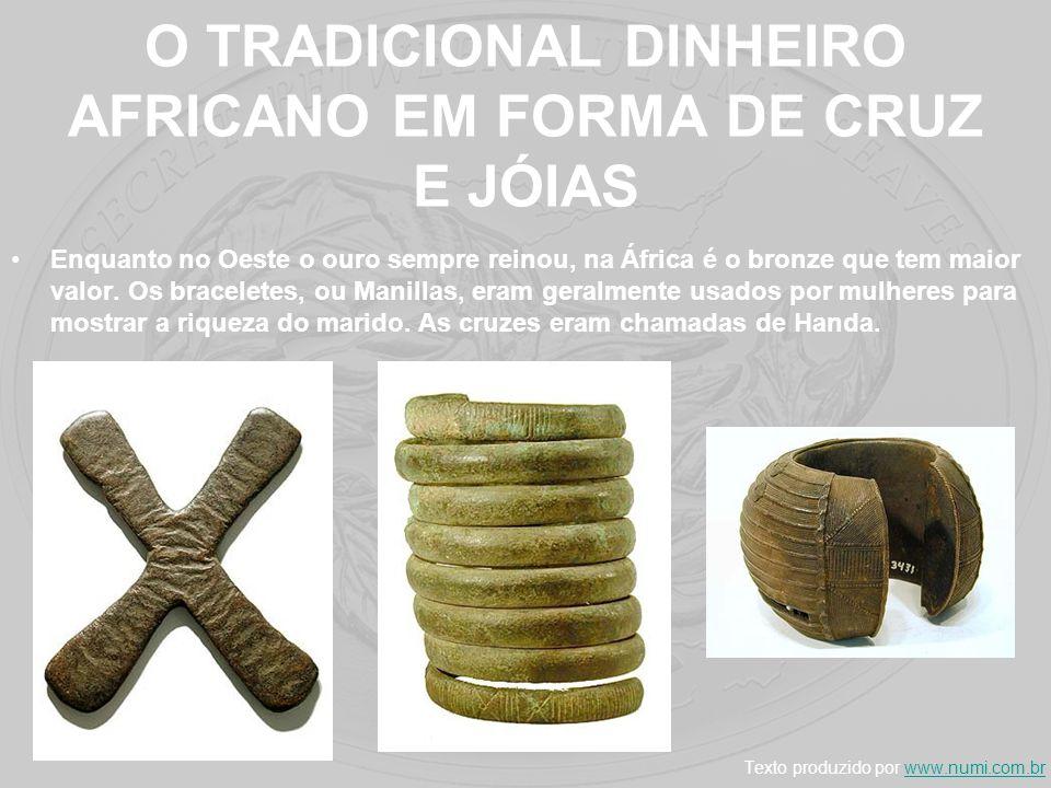 O TRADICIONAL DINHEIRO AFRICANO EM FORMA DE CRUZ E JÓIAS