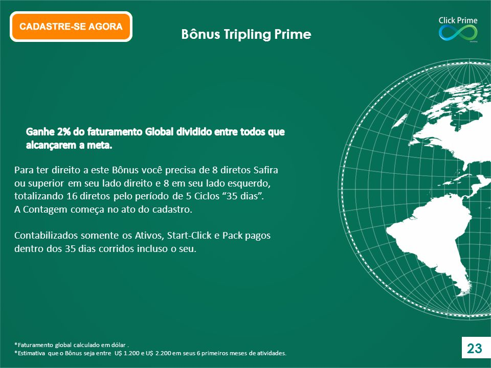 Bônus Tripling Prime Ganhe 2% do faturamento Global dividido entre todos que alcançarem a meta.