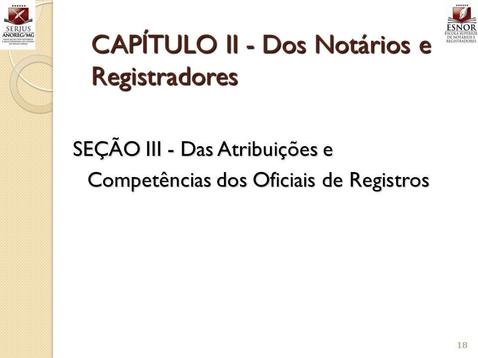 CAPÍTULO II - Dos Notários e Registradores