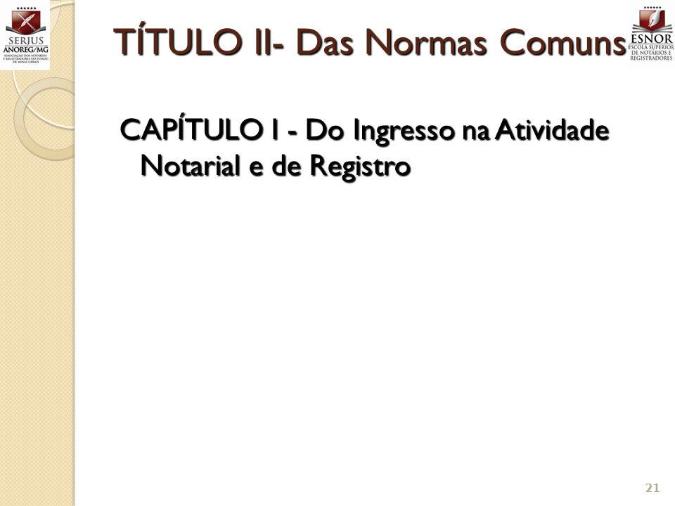 TÍTULO II- Das Normas Comuns