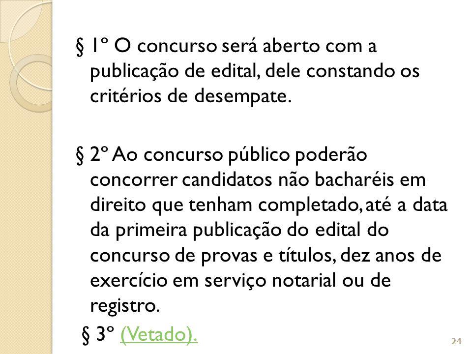 § 1º O concurso será aberto com a publicação de edital, dele constando os critérios de desempate.