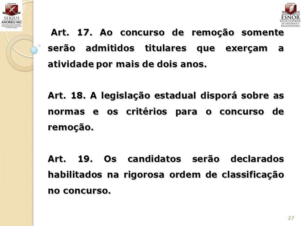 Art. 17. Ao concurso de remoção somente serão admitidos titulares que exerçam a atividade por mais de dois anos.