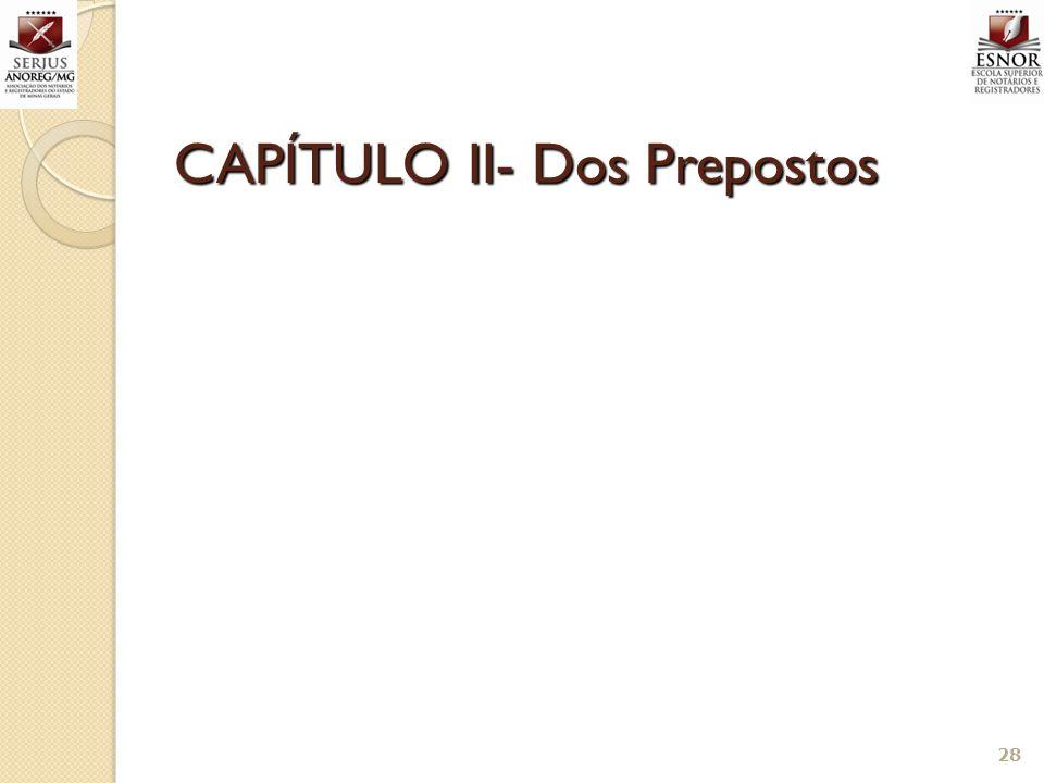 CAPÍTULO II- Dos Prepostos