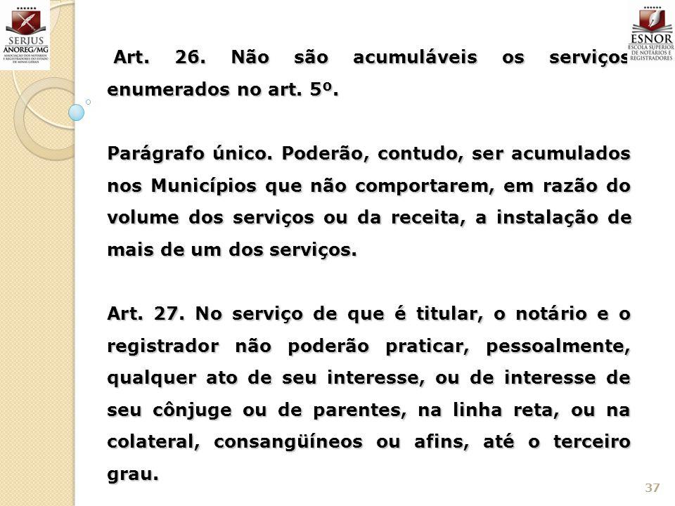 Art. 26. Não são acumuláveis os serviços enumerados no art. 5º.