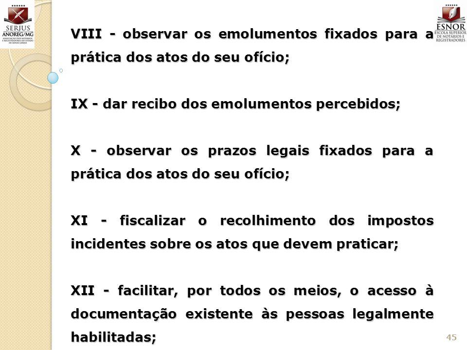 VIII - observar os emolumentos fixados para a prática dos atos do seu ofício;