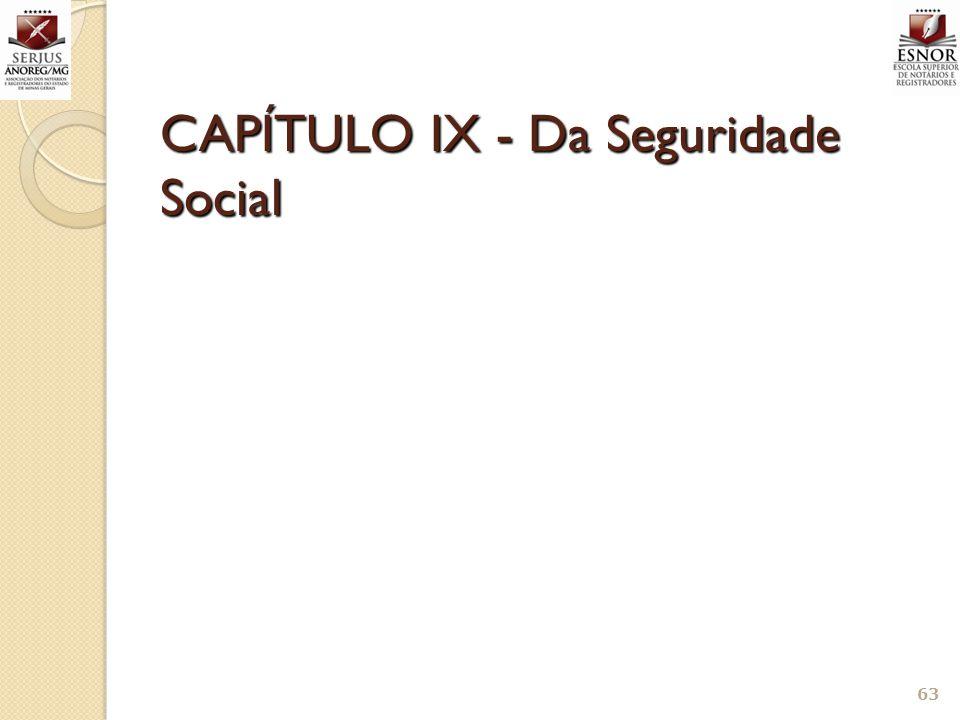 CAPÍTULO IX - Da Seguridade Social