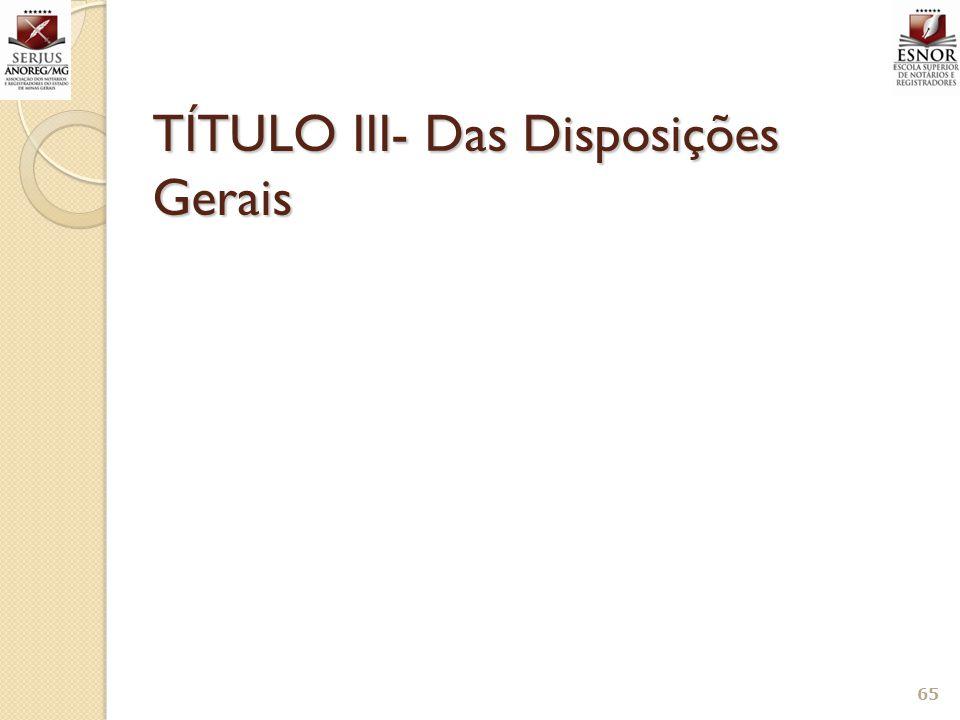 TÍTULO III- Das Disposições Gerais