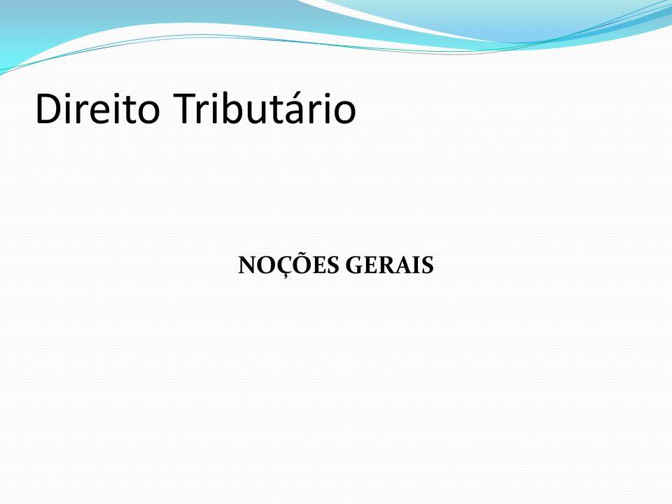 Direito Tributário NOÇÕES GERAIS